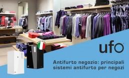 Antifurto Negozio - Principali sistemi di antifurto per negozi